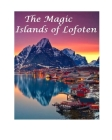 The Magic Islands of Lofoten. Cover Image