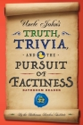 Uncle John's Truth, Trivia, and the Pursuit of Factiness Bathroom Reader (Uncle John's Bathroom Reader Annual #32) Cover Image
