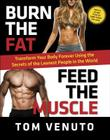 Burn the Fat, Feed the Muscle: Transform Your Body Forever Using the Secrets of the Leanest People in the World Cover Image