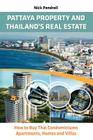 Pattaya Property & Thailand Real Estate - How to Buy Condominiums, Apartments, Flats and Villas on the Thai Property Market Cover Image