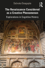 The Renaissance Considered as a Creative Phenomenon: Explorations in Cognitive History Cover Image