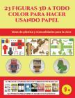 Ideas de plástica y manualidades para la clase (23 Figuras 3D a todo color para hacer usando papel): Un regalo genial para que los niños pasen horas d Cover Image