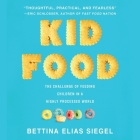 Kid Food Lib/E: The Challenge of Feeding Children in a Highly Processed World Cover Image