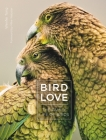 Bird Love: The Family Life of Birds Cover Image