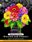 Blossom and Flowers Black pages Edition: An Adult Coloring Book Cover Image