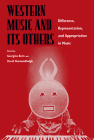 Western Music and Its Others: Difference, Representation, and Appropriation in Music Cover Image