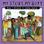 My Story, My Gift (28): HOW I BECAME A SPERM DONOR (Known recipient) Cover Image