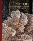The Lives of Fungi: A Natural History of Our Planet's Decomposers Cover Image