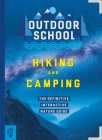 Outdoor School: Hiking and Camping: The Definitive Interactive Nature Guide Cover Image
