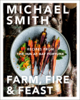 Farm, Fire & Feast: Recipes from the Inn at Bay Fortune Cover Image