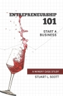 Entrepreneurship 101: Start a Business: A winery case study Cover Image