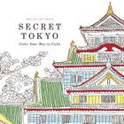 Secret Tokyo: Color Your Way to Calm Cover Image