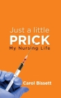 Just a little Prick: My Nursing Life Cover Image