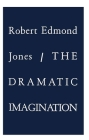 The Dramatic Imagination: Reflections and Speculations on the Art of the Theatre, Reissue Cover Image