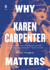 Why Karen Carpenter Matters (Music Matters) Cover Image