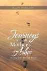 Journeys with My Mother's Ashes: Healing Grief Through Travel Cover Image