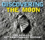 Discovering The Moon: The Apollo 11 Anniversary Edition Cover Image