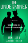 The Underminer: The Best Friend Who Casually Destroys Your Life Cover Image