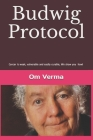 Budwig Protocol: Cancer is weak, vulnerable and easily curable, this book shows you how! Cover Image