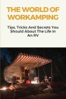The World Of Workamping: Tips, Tricks And Secrets You Should About The Life In A RV: Rv Books Travel Cover Image