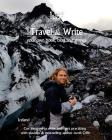 Travel & Write: Travel & Write Your Own Book, Blog and Stories - Iceland Cover Image