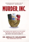 Murder, Inc.: How Unregulated Industry Kills or Injures Thousands of Americans Every Year...And What You Can Do About It Cover Image