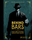 Behind Bars: High Class Cocktails Inspired by Low Life Gangsters Cover Image