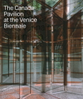 The Canada Pavilion at the Venice Biennale Cover Image