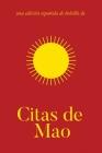 Citas de Mao: Citas de Presidente Mao Tse-Tung/El Pequeño Libro Rojo Cover Image