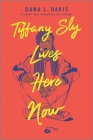 Tiffany Sly Lives Here Now Cover Image