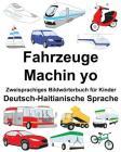 Deutsch-Haitianische Sprache Fahrzeuge/Machin yo Zweisprachiges Bildwörterbuch für Kinder Cover Image