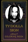 Ty Dolla Sign Adult Coloring Book: Color Out Your Stress with Creative Designs Cover Image