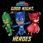 Good Night, Heroes (PJ Masks) Cover Image