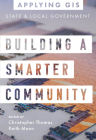 Building a Smarter Community: GIS for State and Local Government Cover Image