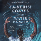 The Water Dancer (Oprah's Book Club): A Novel Cover Image