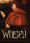 Wolsey: The Life of King Henry VIII's Cardinal Cover Image