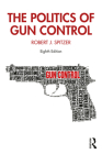 The Politics of Gun Control Cover Image