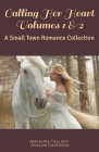 Calling Her Heart Volumes 1 & 2: A Small Town Romance Collection Cover Image
