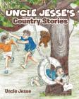 Uncle Jesse's Country Stories Cover Image