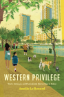 Western Privilege: Work, Intimacy, and Postcolonial Hierarchies in Dubai Cover Image