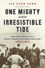 One Mighty and Irresistible Tide: The Epic Struggle Over American Immigration, 1924-1965 Cover Image