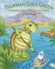 Thurman Goes Green: A Turtle's Guide for a Cleaner Planet Cover Image