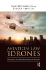 Aviation Law and Drones: Unmanned Aircraft and the Future of Aviation Cover Image