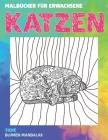Malbücher für Erwachsene - Blumen Mandalas - Tiere - Katzen Cover Image