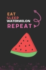 Eat Sleep Watermelon Repeat: Best Gift for Watermelon Lovers, 6 x 9 in, 110 pages book for Girl, boys, kids, school, students Cover Image