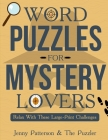 Word Puzzles for Mystery Lovers: Relax with These Large-Print Challenges Cover Image