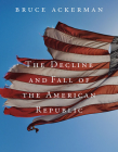Decline and Fall of the American Republic (Tanner Lectures on Human Values #5) Cover Image