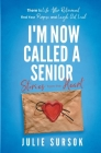 I'm Now Called a Senior Stories from the Heart Cover Image