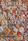 World as Lover, World as Self: 30th Anniversary Edition: Courage for Global Justice and Planetary Renewal Cover Image
