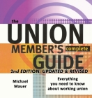 The Union Member's Complete Guide 2nd Edition: Everytbing You Need to Know About Working Union Cover Image